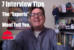 "7 Interview Tips The ""Experts"" Won't Tell You"